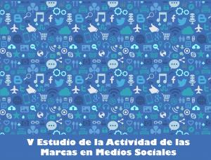 V Estudio de la Actividad de las Marcas en Medios Sociales